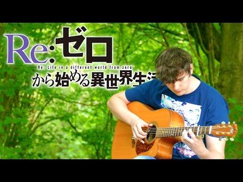 Re:Zero ED - STYX HELIX - Fingerstyle Guitar Cover