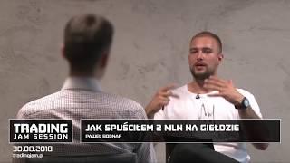 Jak spuściłem 2 mln na giełdzie, Paweł Bodnar, #123 TJS