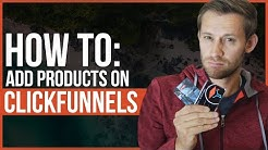 How to Add Products Inside of ClickFunnels