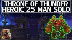 Throne of Thunder Heroic 25 Solo Guide - WoW Legion