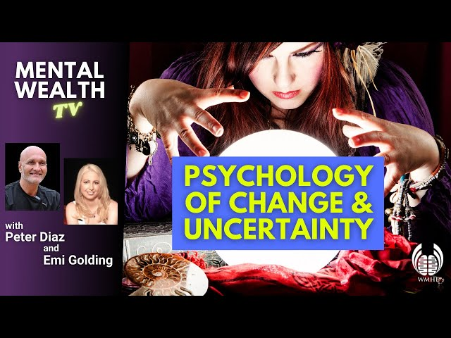 The Psychology of Change & Uncertainty & How to Turn it Into Health & Success (3rd Mentl Helth LIVE)