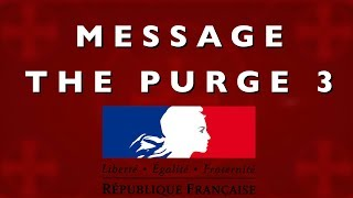 MESSAGE (The Purge 3 : ÉLECTIONS) POUR LA FRANCE  [FR]