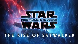 Gambar cover STAR WARS : The Rise of Skywalker | MUSIC TRAILER EPIC VERSION