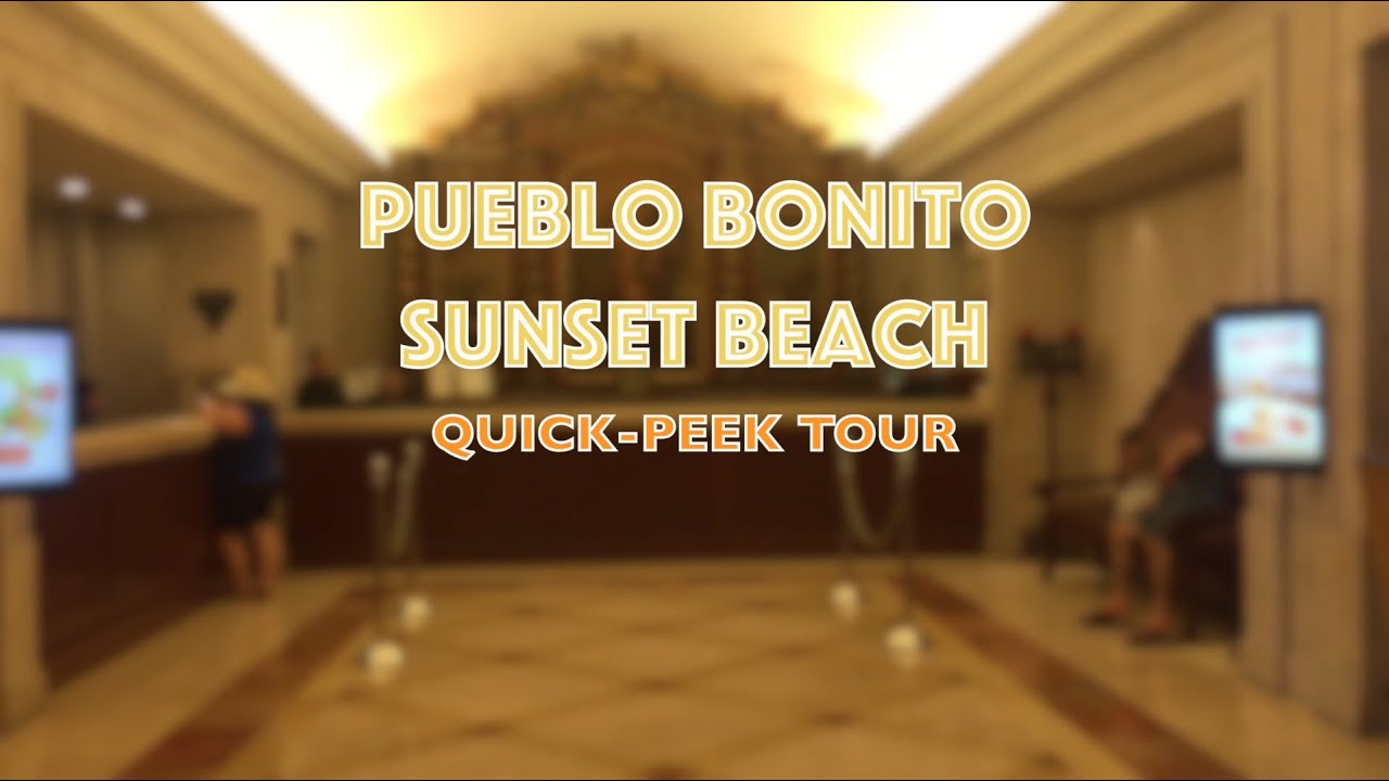 Quick Peek Tour Pueblo Bonito Sunset Beach Cabo Youtube