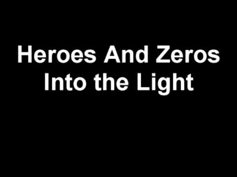 Heroes and Zeros - Into The Light (Lyrics)