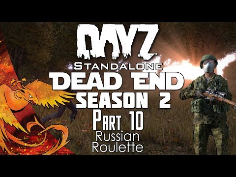 "DayZ Standalone │ Dead End │ Part 10 │ ""Russian Roulette!"" [Season 2]"