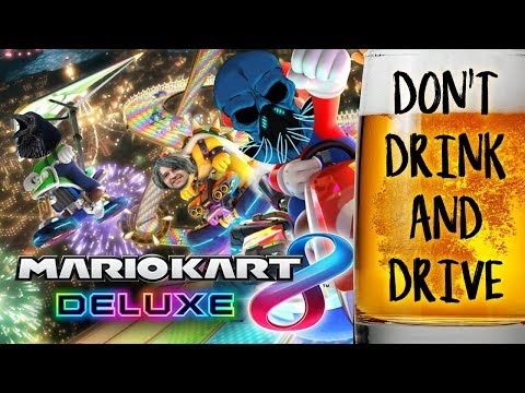 Mario Kart 8: Don't Drink and Drive   Drinking Games