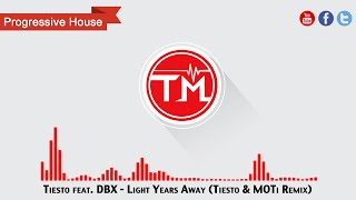 Tiesto feat. DBX - Light Years Away (Tiesto & MOTi Remix)