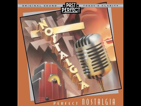 Perfect Nostalgia - Best Music of the 1920s 30s & 40s (Past Perfect) Full Album