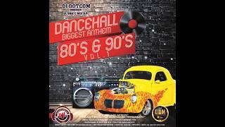 DJ DOTCOM PRESENTS DANCEHALL BIGGEST ANTHEMS MIXTAPE  80's & 90's   VOL 1