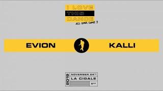 EVION vs KALLI | I LOVE THIS DANCE ALL STAR GAME 2019