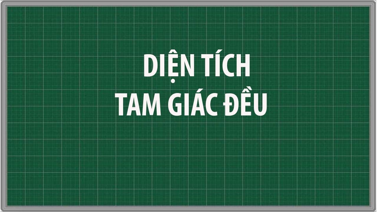 Công thức tính diện tích tam giác ĐỀU và bài tập mẫu | toán lớp 5 | Diện tích tam giác
