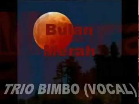Free Download *bulan Merah*(cipt.ir.iwan Abdurrachman) -trio Bimbo Mp3 dan Mp4