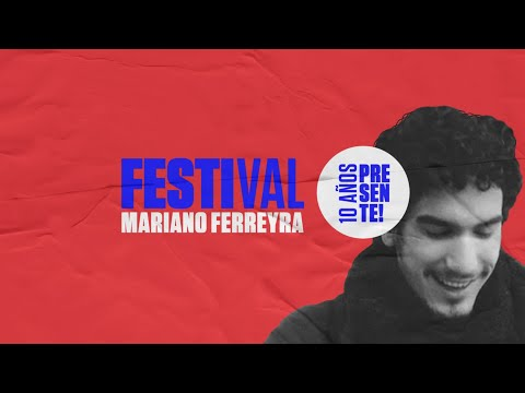 Festival Mariano Ferreyra 10 años presente