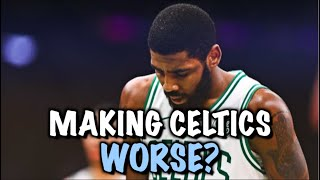 Why Kyrie Irving is HURTING the Celtics!