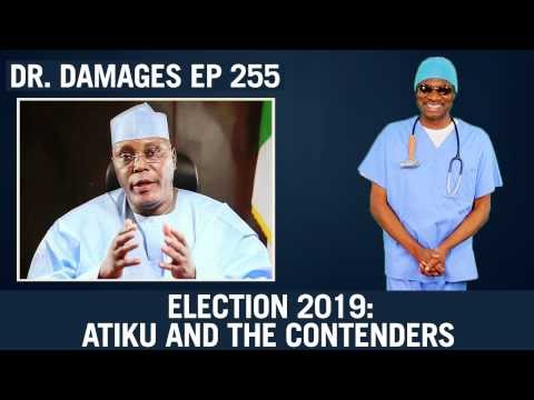 Dr. Damages Show Episode 255 - Election 2019: Atiku And The Contenders