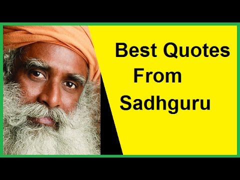 Best Quotes From Sadhguru