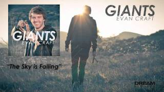 "Evan Craft - ""The Sky is Falling"" NEW ALBUM, ""GIANTS"" OUT NOW"
