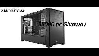 $5000 Gaming Pc Giveaway