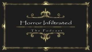 Horror Infiltrated: Ep. 1 Introducation