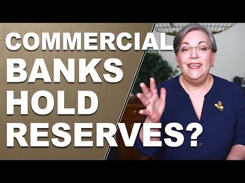 Why would the central banks want commercial banks to hold reserves?  Lynette Answers A Question
