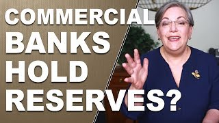 why would the central banks want commercial banks to hold reserves lynette answers a question