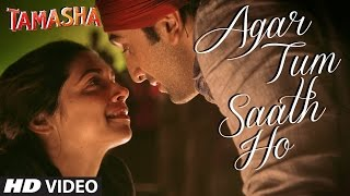 Agar Tum Saath Ho VIDEO Song | Tamasha | Ranbir Kapoor, Deepika Padukone | T-Series