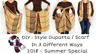 DIY : Style Your Dupatta / Scarf in 3 different ways | Summer 2018 special