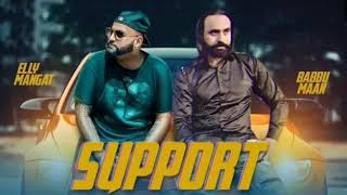 Support (Full Original Song) Elly Mangat Ft. Babbu Maan || New Punjabi Songs 2019