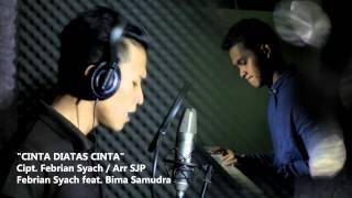 FEBRIAN SYACH feat BIMA SAMUDRA - Cinta Diatas Cinta