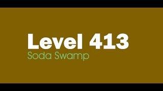 Candy Crush Saga level 413 Help,Tips,Tricks and Cheats