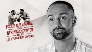 Paulie Malignaggi Talks Thurman vs Porter and the Welterweight Division