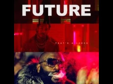 Future - That's A Check ft. Rick Ross (Audio)