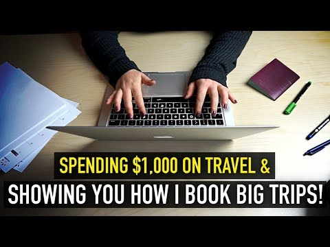 I SPENT $1,000 ON TRAVEL + SHOWING YOU (step-by-step) HOW I BOOK MY BIG TRIPS