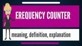 What is FREQUENCY COUNTER? What does FREQUENCY COUNTER mean? FREQUENCY COUNTER meaning & explanation