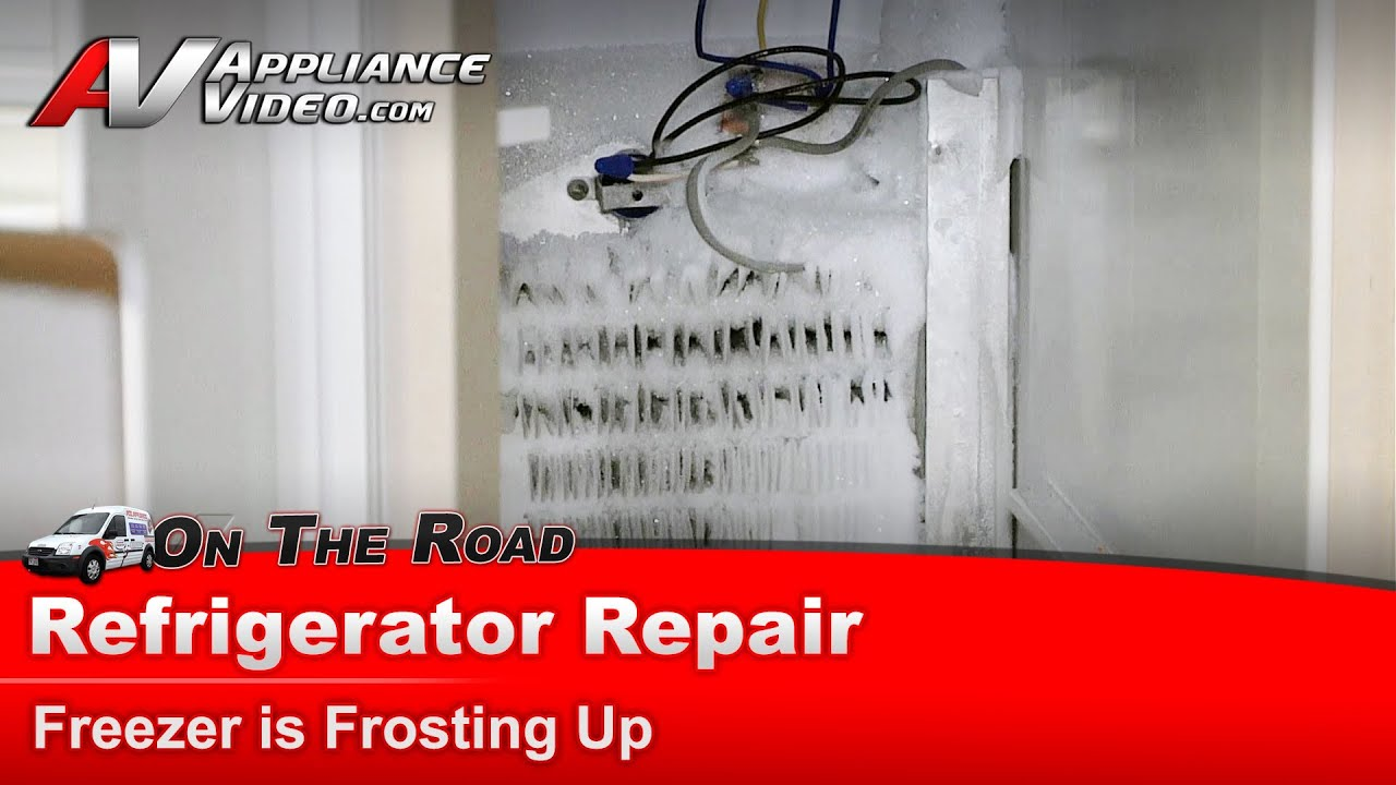 Refrigerator Repair Frosting Up In Freezer Not Cooling