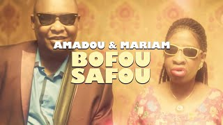 Amadou & Mariam - Bofou Safou (Music Video)