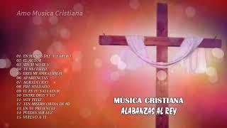 Adoración de cristiana || 1 hora de musica cristiana alabanzas y adoracion Alabanzas al Rey