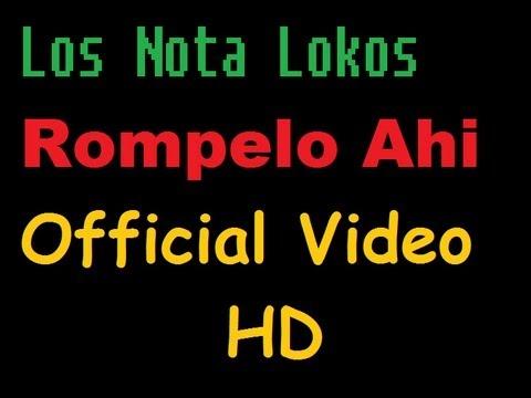 videos de los nota lokos rompelo ahi