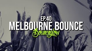 MELBOURNE BOUNCE MIX by BouncNGlow Ep.40 Dirty Dutch House Minimal Best of 2019