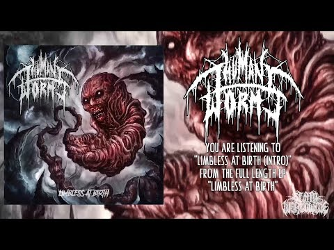 HUMAN WORMS - LIMBLESS AT BIRTH [OFFICIAL EP STREAM] (2018) SW EXCLUSIVE