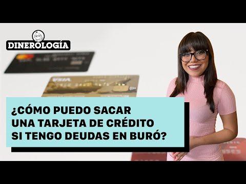 ¿Cómo obtener una tarjeta de crédito si tengo deudas en buró?