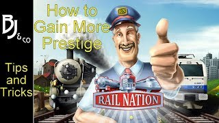 Rail Nation - Tips and Tricks - How to Gain more Prestige