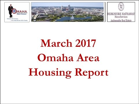 March 2017 Mark's Monthly Omaha Area Housing Report