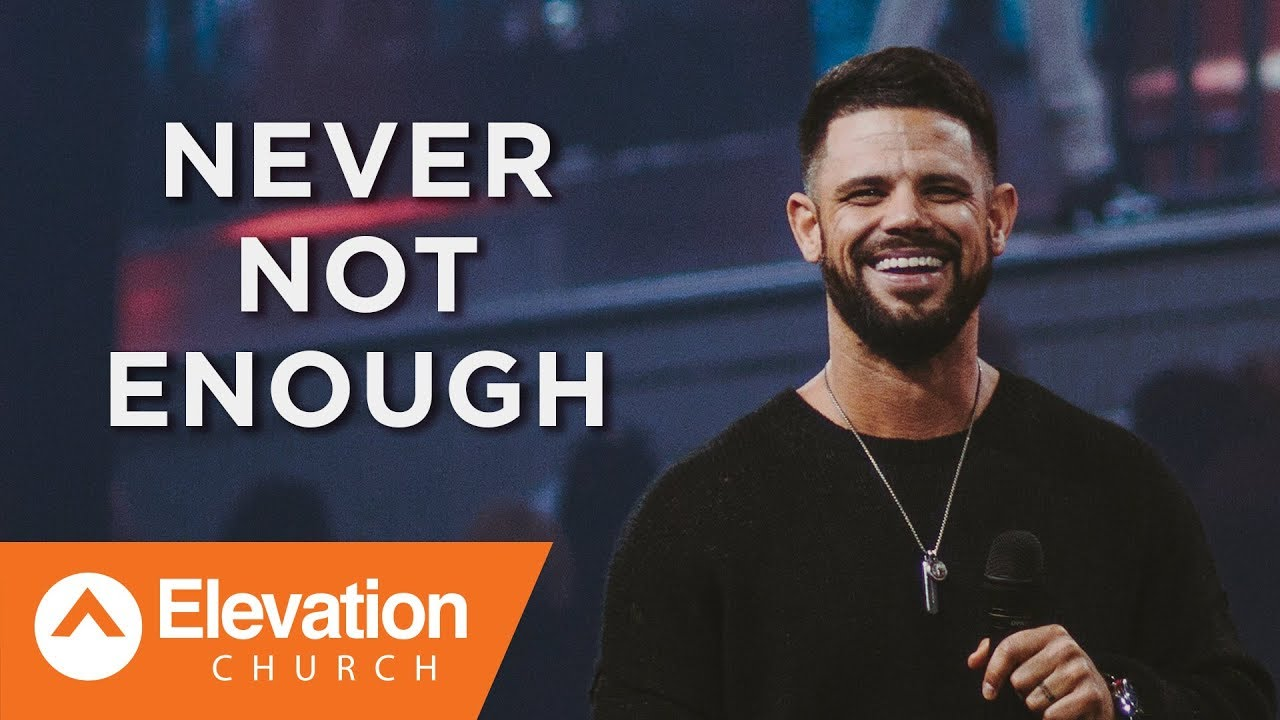 Never Not Enough | Waymaker | Pastor Steven Furtick