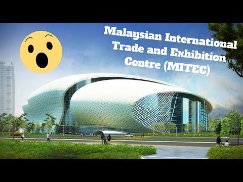 [Baharu] Malaysian International Trade and Exhibition Centre (MITEC)