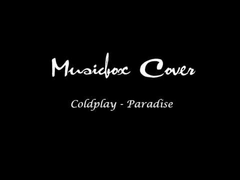 Coldplay - Paradise (Music box Cover)