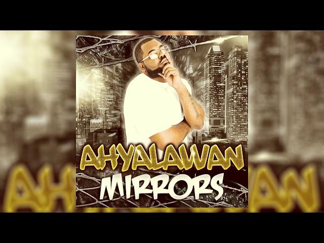 Ahyalawan - Mirrors