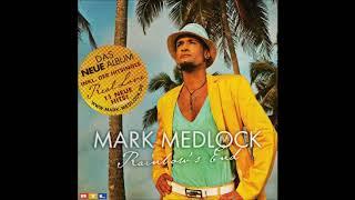 Mark Medlock - 2010 - Back In My Arms - Album Version