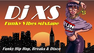 Dj XS Funky Vibes Mixtape - Funky Hip Hop, Breaks & Disco Mix October Selection